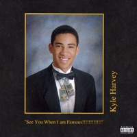 See You When I am Famous!!!!!!!!!!!! - KYLE album download