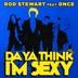 Da Ya Think I'm Sexy? (feat. DNCE) mp3 download