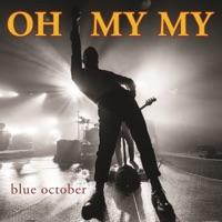Oh My My by Blue October MP3 Download