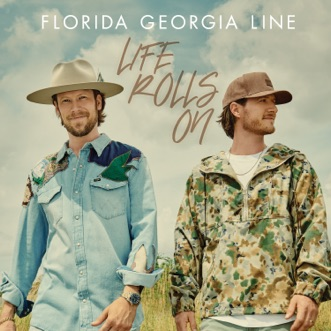 Life Rolls On by Florida Georgia Line album download