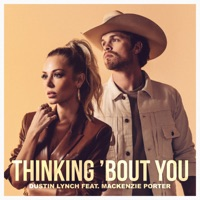 Thinking 'Bout You (feat. MacKenzie Porter) by Dustin Lynch MP3 Download