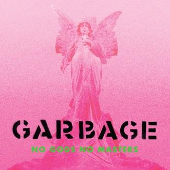 No Gods No Masters by Garbage album download