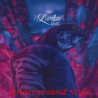 Underground Style by Lumipa Beats, Beats De Rap & Instrumental Rap Hip Hop album download