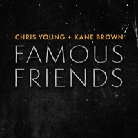 Famous Friends by Chris Young & Kane Brown MP3 Download