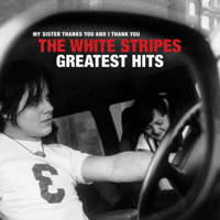 Download The White Stripes Greatest Hits by The White Stripes album