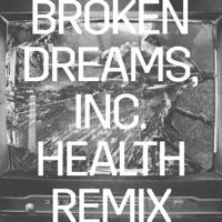 Broken Dreams, Inc. (HEALTH Remix) mp3 download