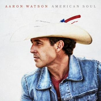 American Soul by Aaron Watson album download