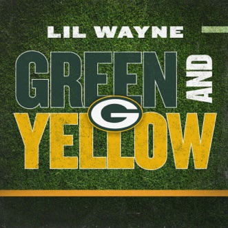 Download Green and Yellow (Green Bay Packers Theme Song) Lil Wayne MP3