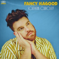 Download Fancy Hagood - Southern Curiosity (Apple Music Film Edition) by Fancy Hagood