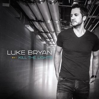 Kill the Lights by Luke Bryan album download
