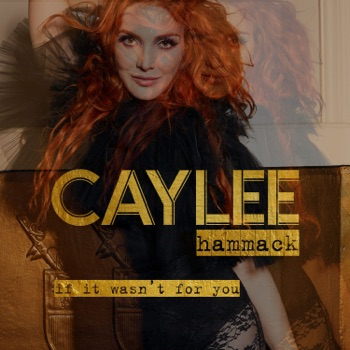 If It Wasn't For You by Caylee Hammack album download
