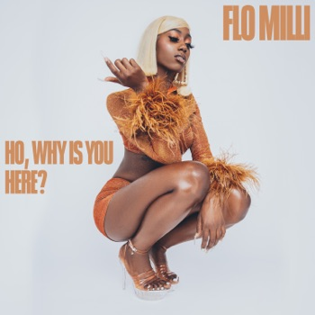 Ho, why is you here ? by Flo Milli album download