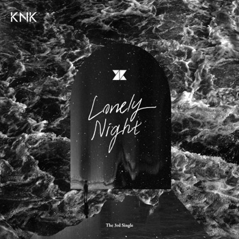 Lonely Night - Single by KNK album download