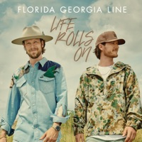 Life Rolls On - Florida Georgia Line album download
