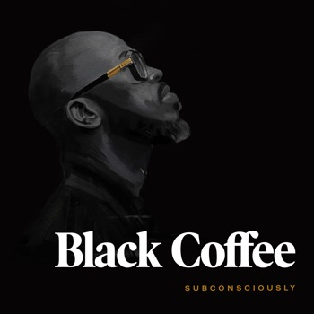 Subconsciously by Black Coffee album download