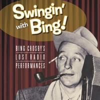 Swingin' With Bing: Bing Crosby's Lost Radio Performances album download