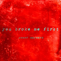 You Broke Me First by Conor Maynard MP3 Download