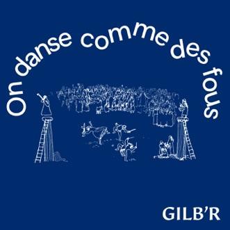 On danse comme des fous by Gilb'R album download