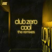 Club Zero Cool the Remixes - EP album download