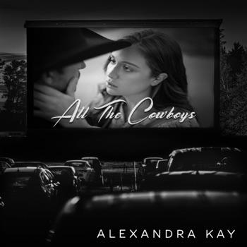 Download All the Cowboys Alexandra Kay MP3