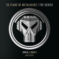 Download 25 Years of Metalheadz, Pt. 1 - Single - John B