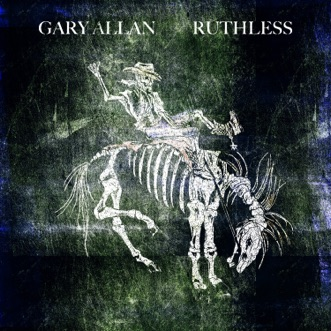 Ruthless by Gary Allan album download