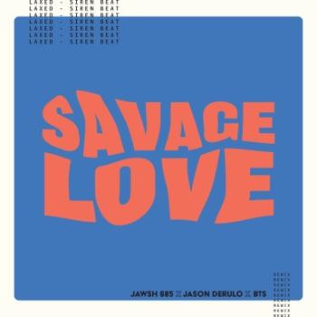 Download Savage Love (Laxed - Siren Beat) Jawsh 685, Jason Derulo & BTS MP3