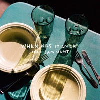 when was it over? (feat. Sam Hunt) by Sasha Sloan MP3 Download