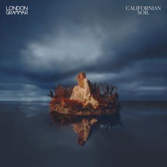 Californian Soil by London Grammar album download