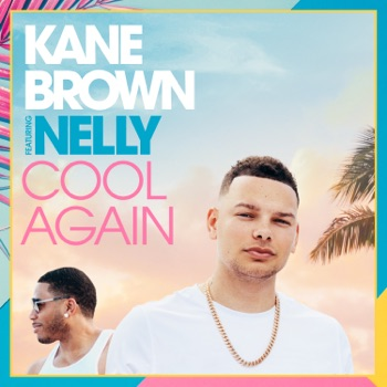 Download Cool Again (feat. Nelly) Kane Brown MP3
