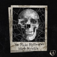 You Make Nightmares Worth My While mp3 download