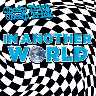 In Another World by Cheap Trick album download