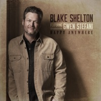 Happy Anywhere (feat. Gwen Stefani) by Blake Shelton MP3 Download