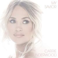 My Savior by Carrie Underwood album download