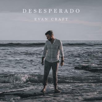 Desesperado (Deluxe) by Evan Craft album download