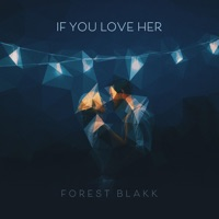 If You Love Her by Forest Blakk MP3 Download