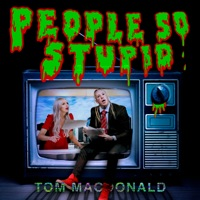 People So Stupid by Tom MacDonald MP3 Download