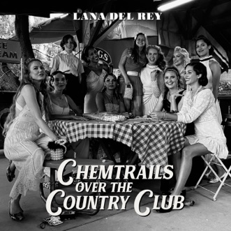 Chemtrails Over the Country Club by Lana Del Rey album download