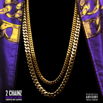 Based On a T.R.U. Story (Chopped Not Slopped) by 2 Chainz album download