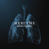 Download inhale (exhale) by MercyMe album