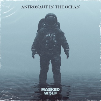 Download Astronaut In The Ocean Masked Wolf MP3