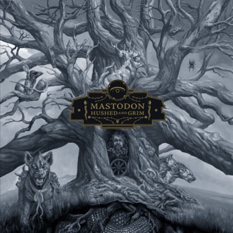 Hushed and Grim by Mastodon album download