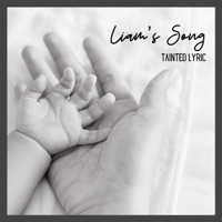 Liam's Song by Tainted Lyric MP3 Download