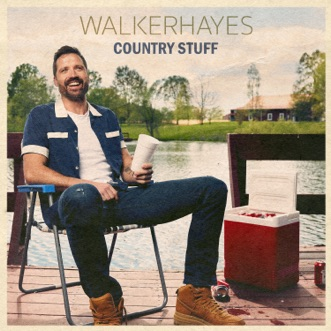 Country Stuff - EP by Walker Hayes album download