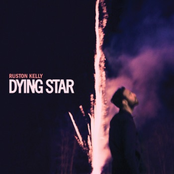 Dying Star by Ruston Kelly album download
