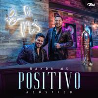Download Positivo (Edición Apple Music) [Versión Acústica] by Banda MS de Sergio Lizárraga album