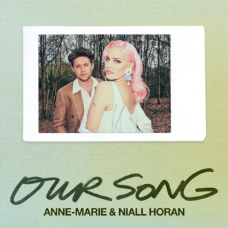 Our Song - Single by Anne-Marie & Niall Horan album download