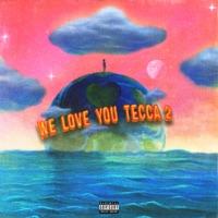 We Love You Tecca 2 download
