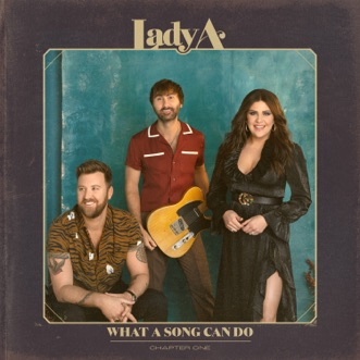 What A Song Can Do (Chapter 1) by Lady A album download