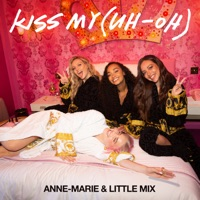Kiss My (Uh Oh) by Anne-Marie & Little Mix MP3 Download